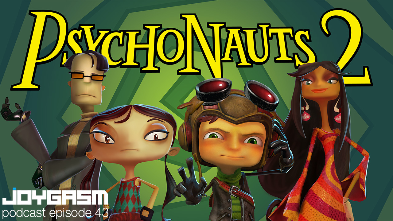 Joygasm Podcast Ep. 43: Special Guest – Animation Lead, Raymond Crook from Double Fine talks Psychonaughts 2 and we reveal the SNES Classic Mini Winner!