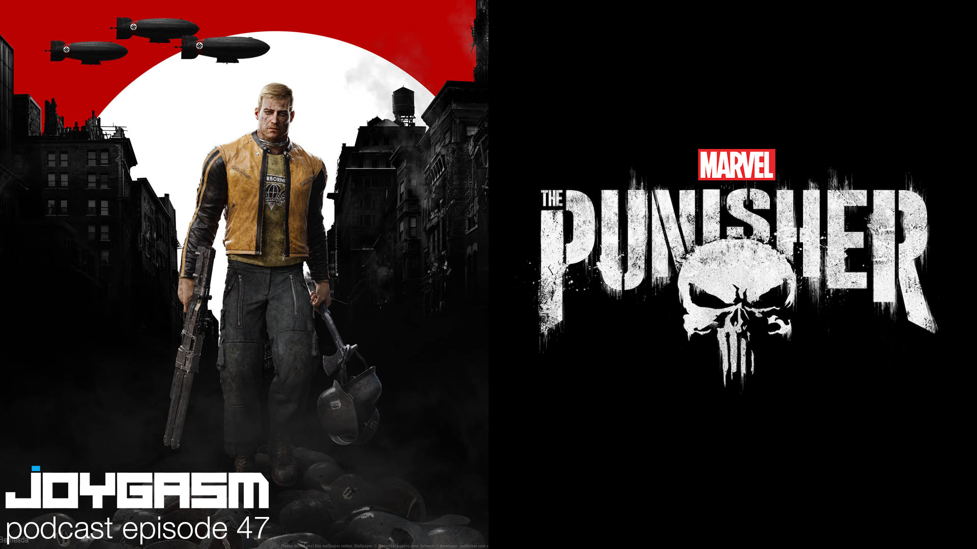 Joygasm Podcast Ep. 47: Wolfenstein 2 & Netflix Punisher Episode01 Reviews