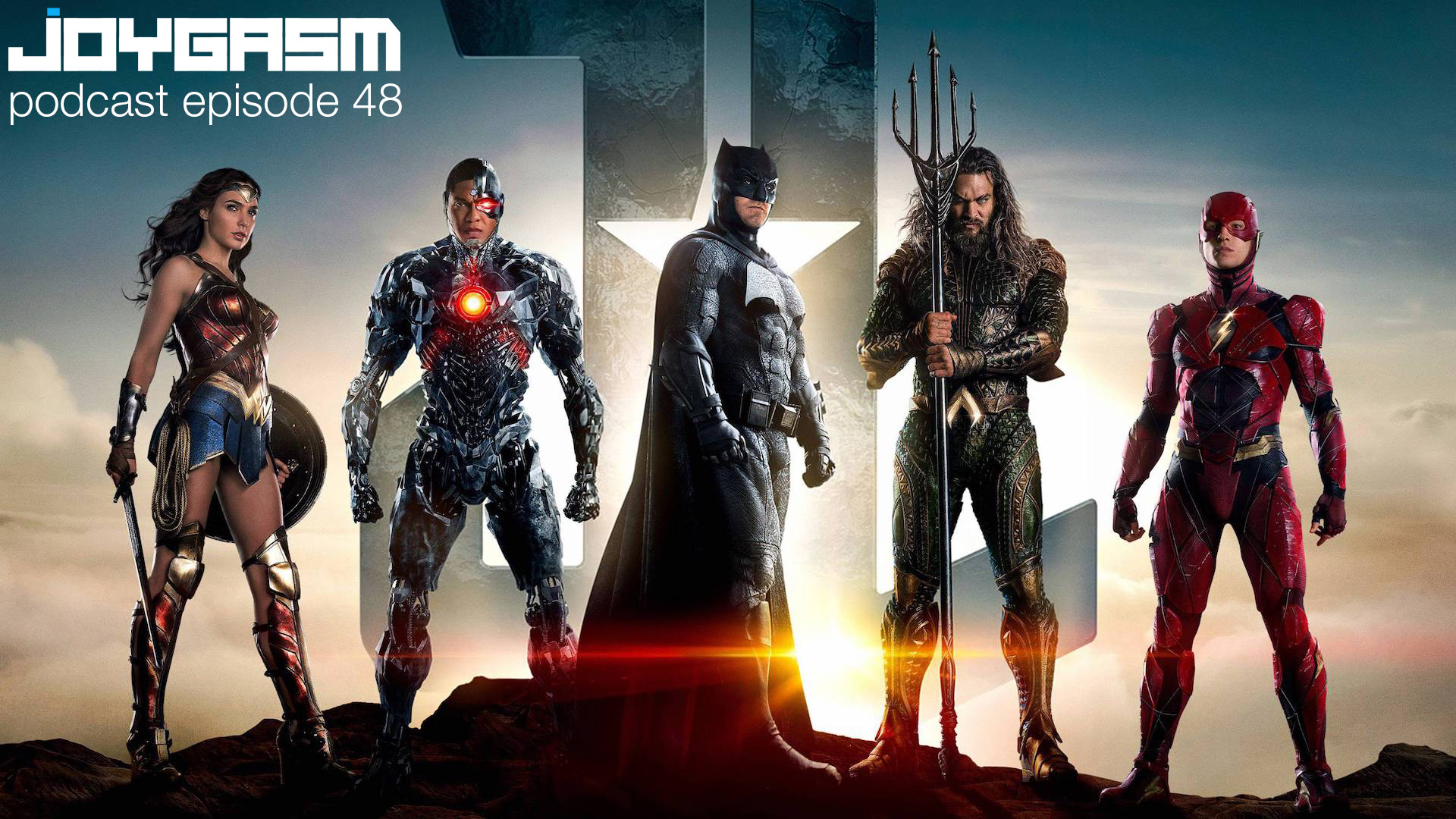Joygasm Podcast Ep. 48: Justice League Review, Stranger Things, Battlefront 2 & More