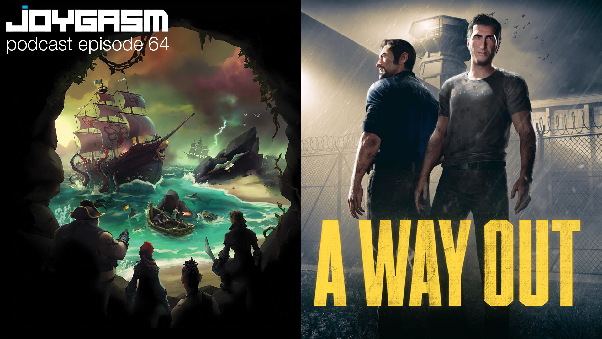 Joygasm Podcast Ep. 64: Sea Of Thieves, A Way Out, Indiana Jones 5, Deadpool 2, & More