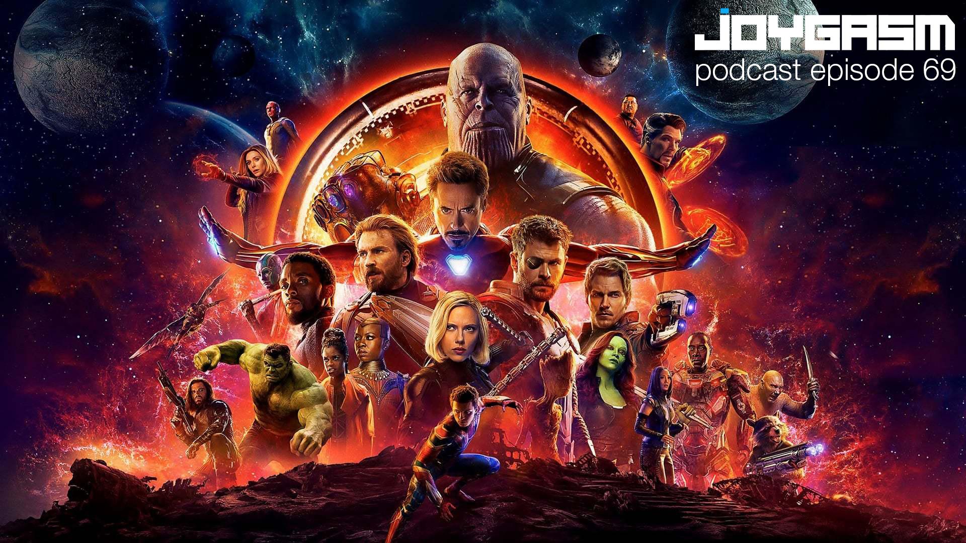 Ep. 69: Avengers Infinity War REVIEW (Spoiler Alert)