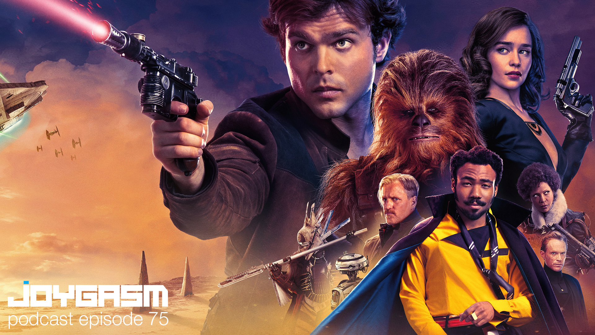 Ep. 75: Solo A Star Wars Story Movie Review