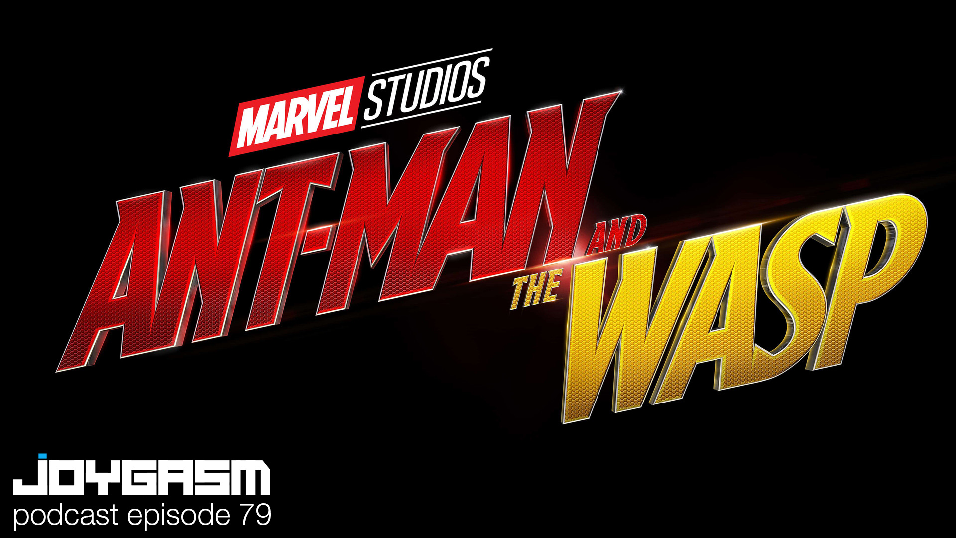 Ep. 79: Antman and the Wasp Movie Review