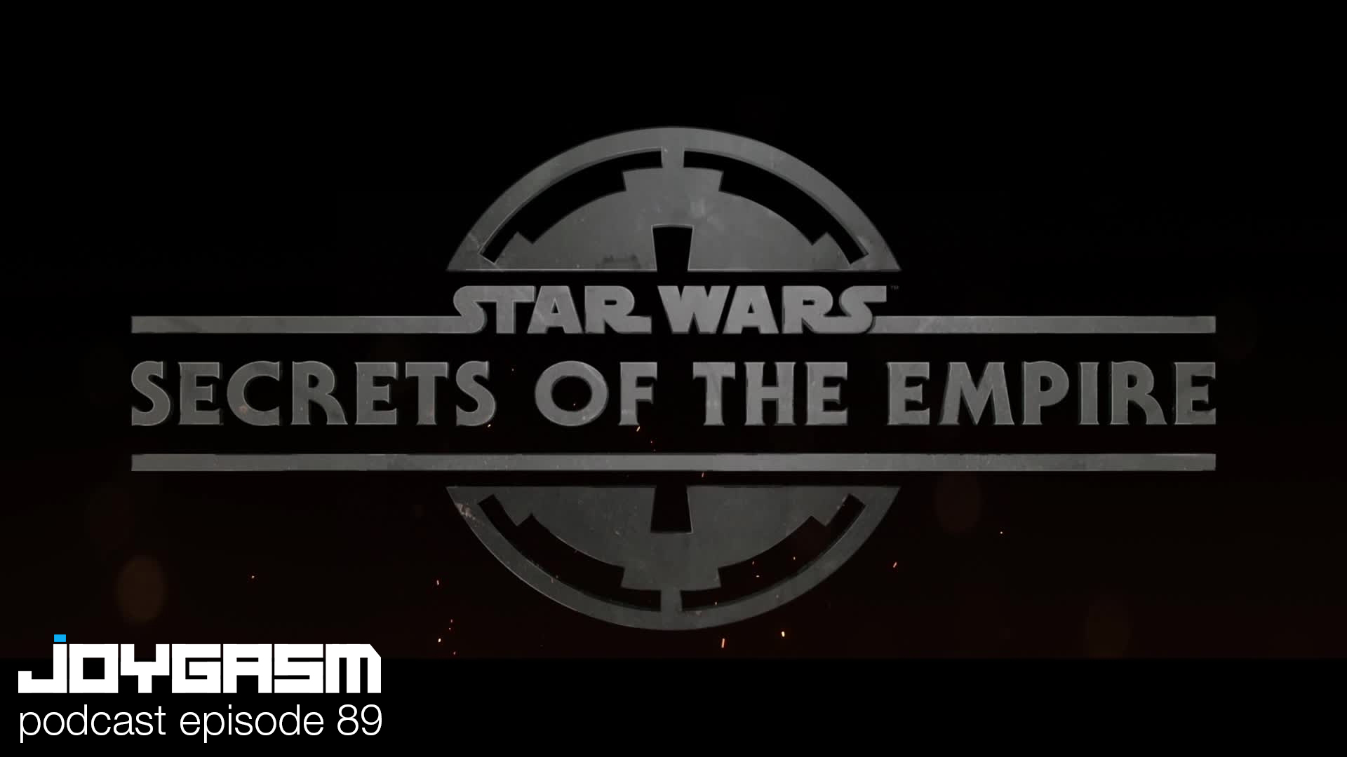 Ep. 89: Star Wars Secrets Of The Empire Virtual Reality Experience