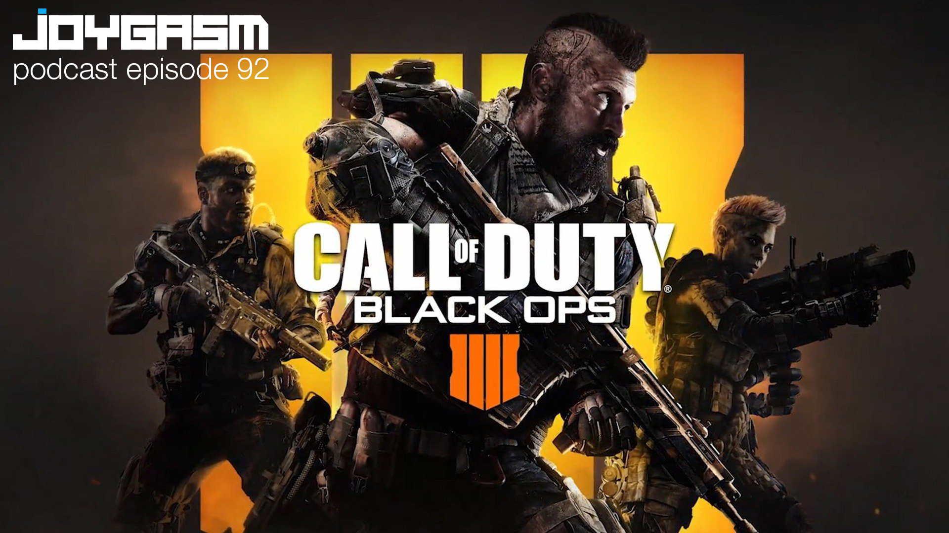 Ep. 92: Call Of Duty Black Ops 4 Gameplay Impressions & More
