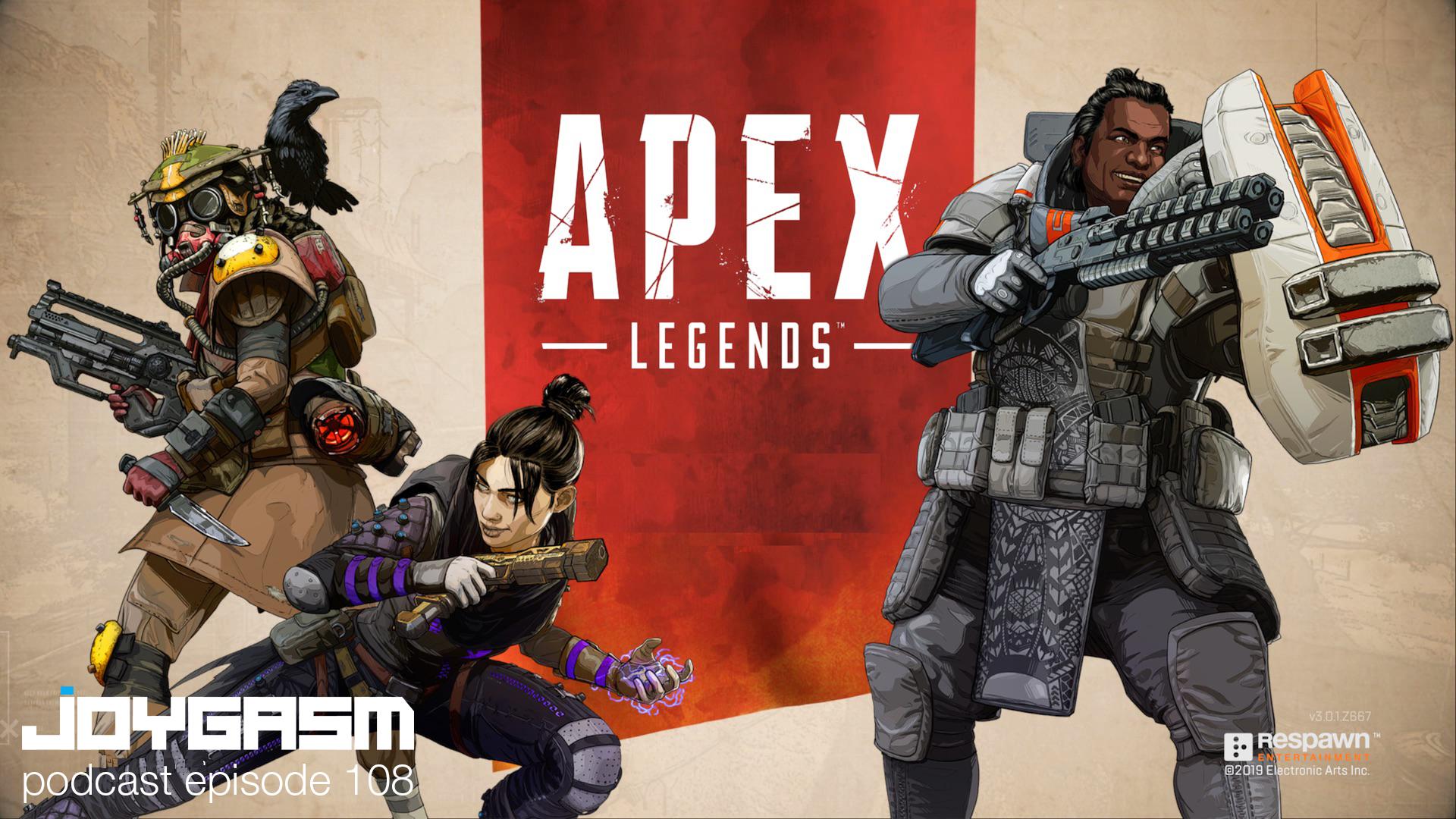 Ep. 108: Apex Legends Play Impressions