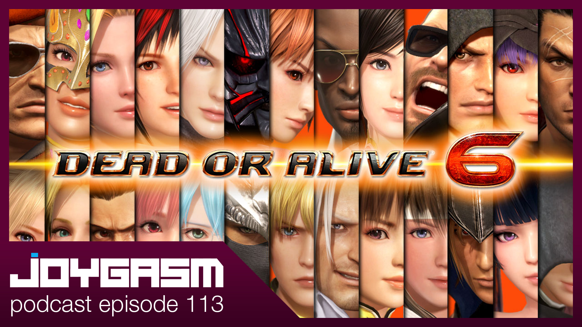 Ep. 113: Dead Or Alive 6 Impressions