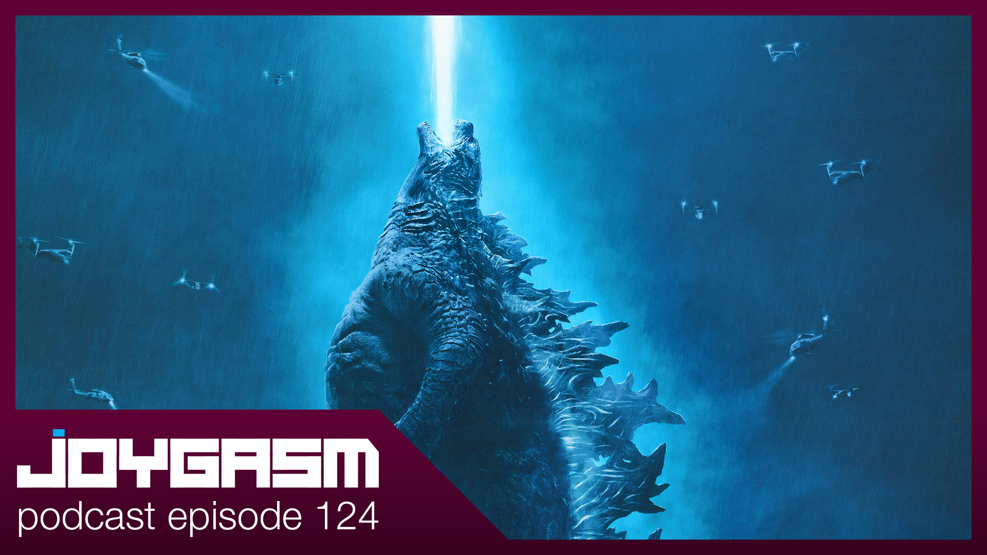 Ep. 124: Godzilla King Of The Monsters Movie Review