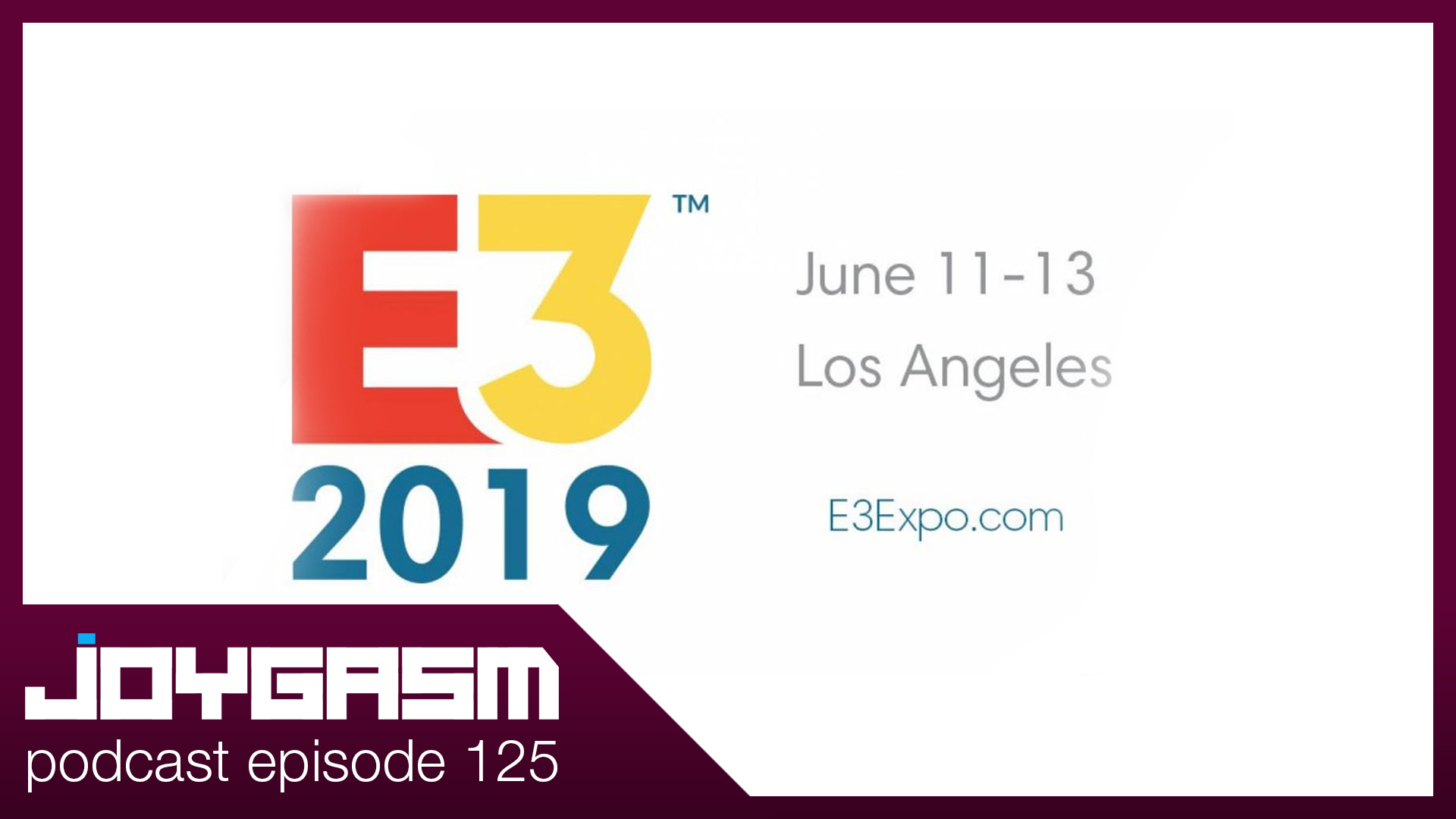 Ep. 125: E3 2019 Predictions