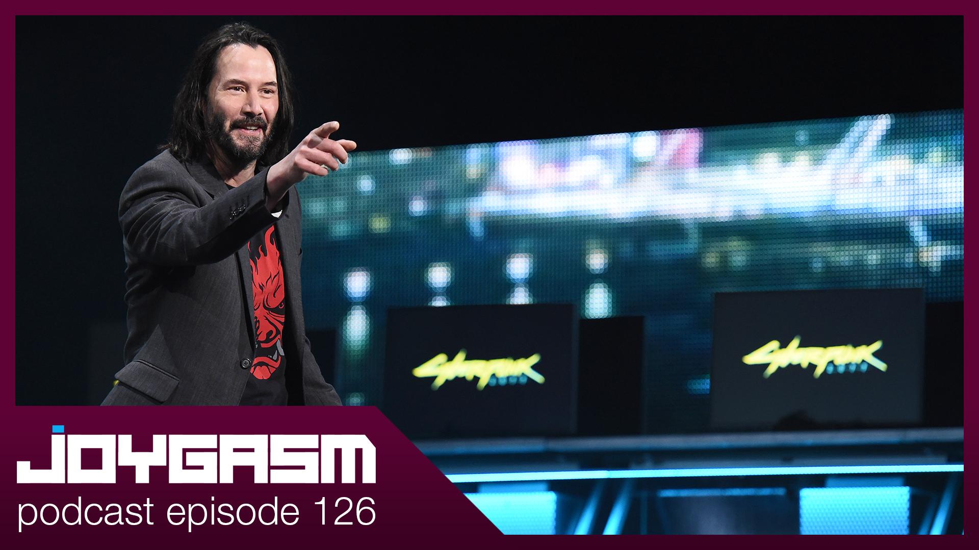 Joygasm Podcast Ep. 126: 2019 E3 Impressions