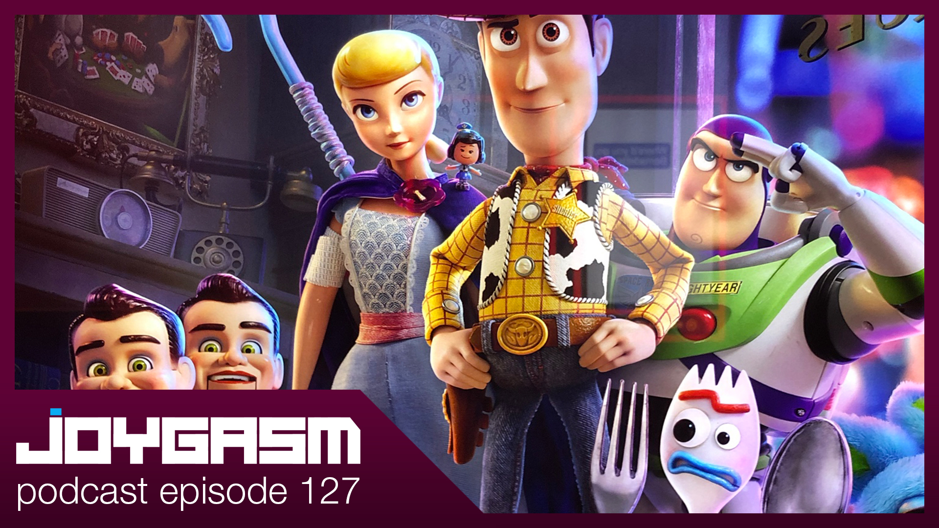 Ep. 127: Toy Story 4 Movie Review