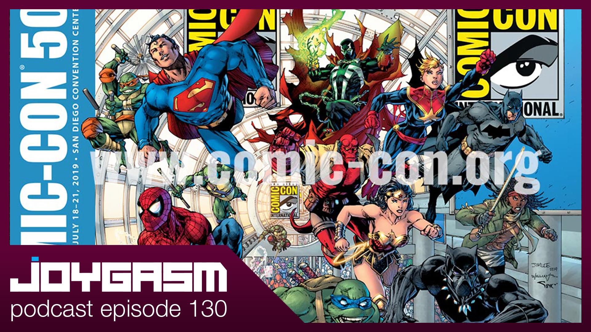 Ep. 130: San Diego Comic Con 2019 Expectations