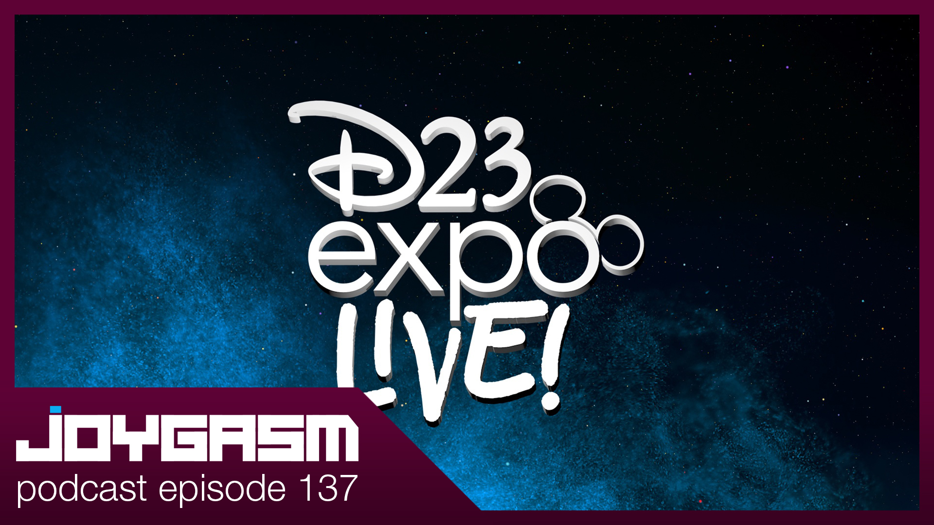 Ep. 137: Disney 2019 D23 Conference Reactions