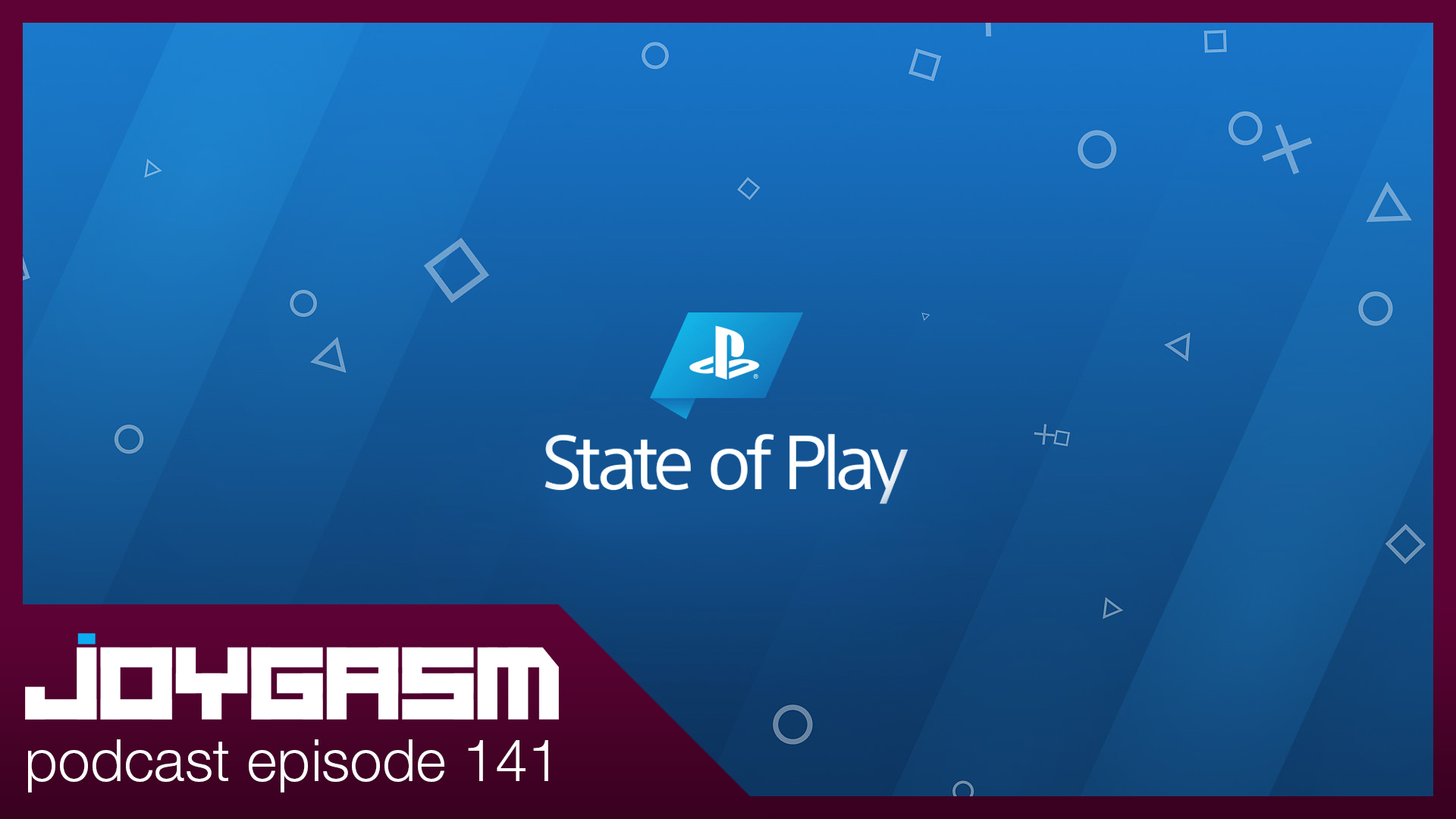 Ep. 141: Sony State Of Play 2019 & More