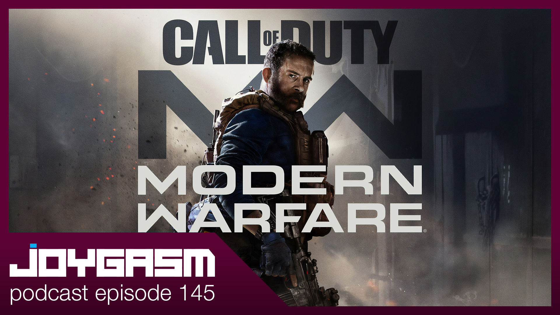 Ep. 145: Call Of Duty Modern Warfare Game Impressions & More