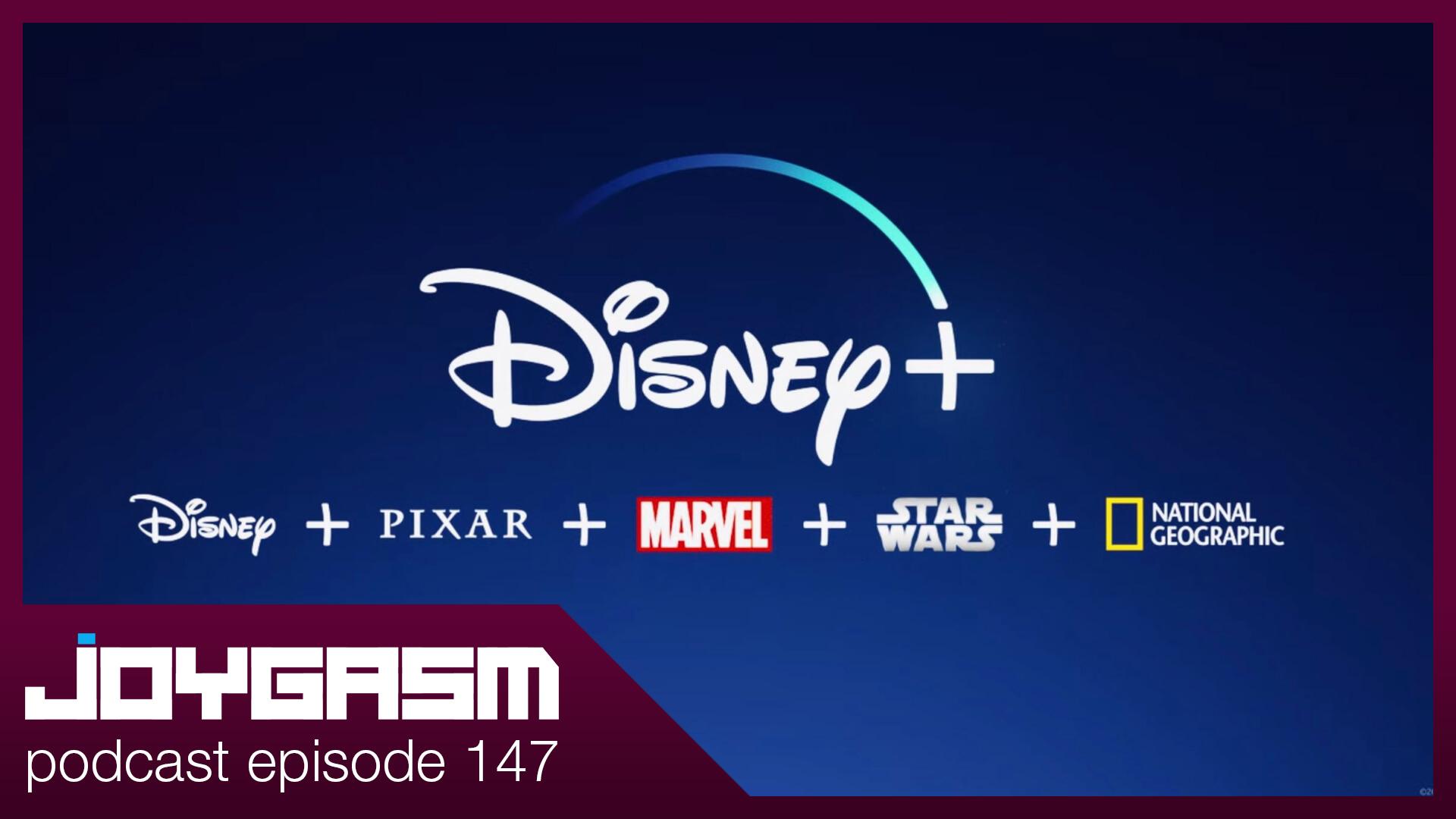 Ep. 147: Disney+ Impressions & More