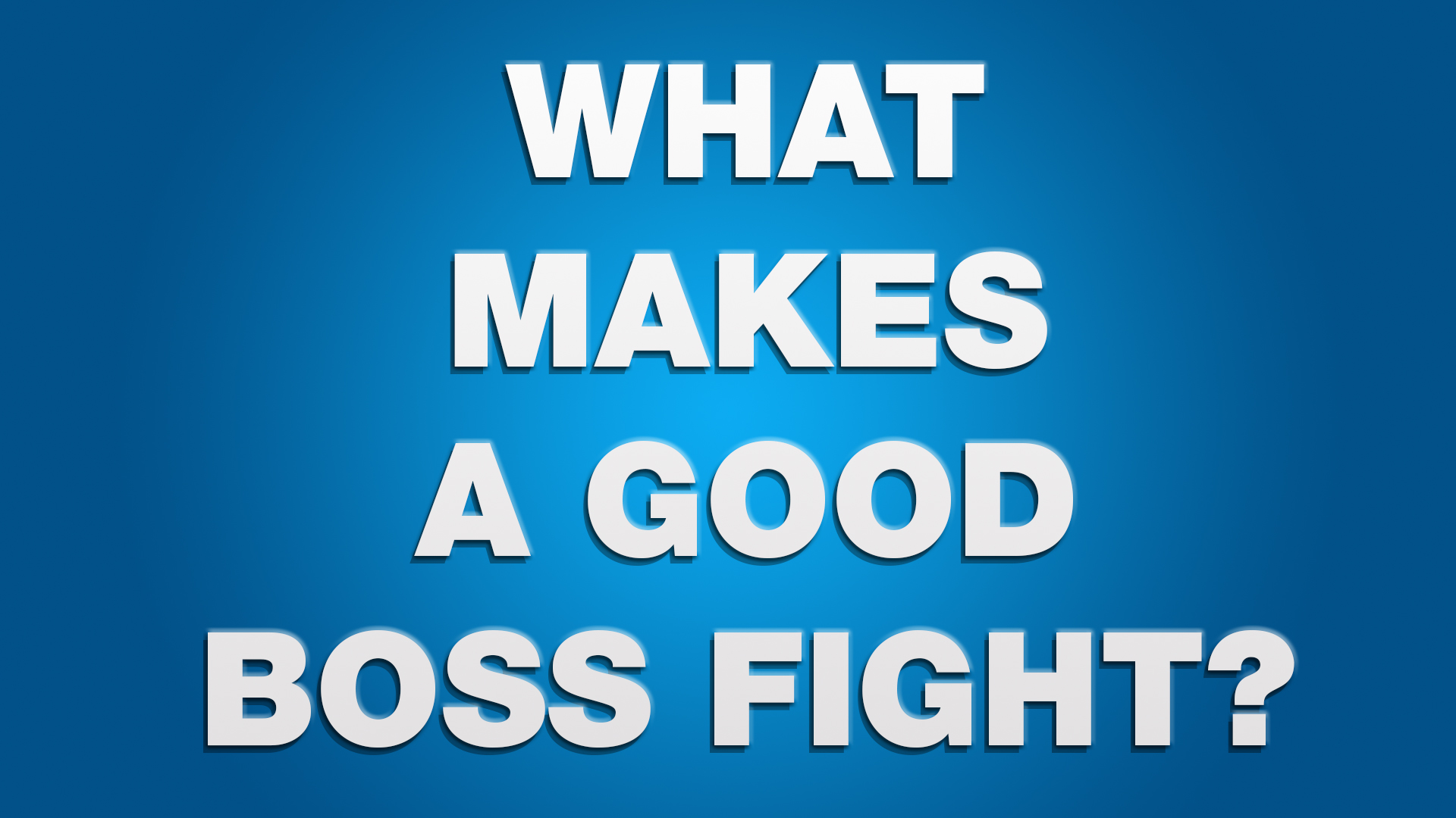 Ep. 155: What Makes A Good Boss Fight?
