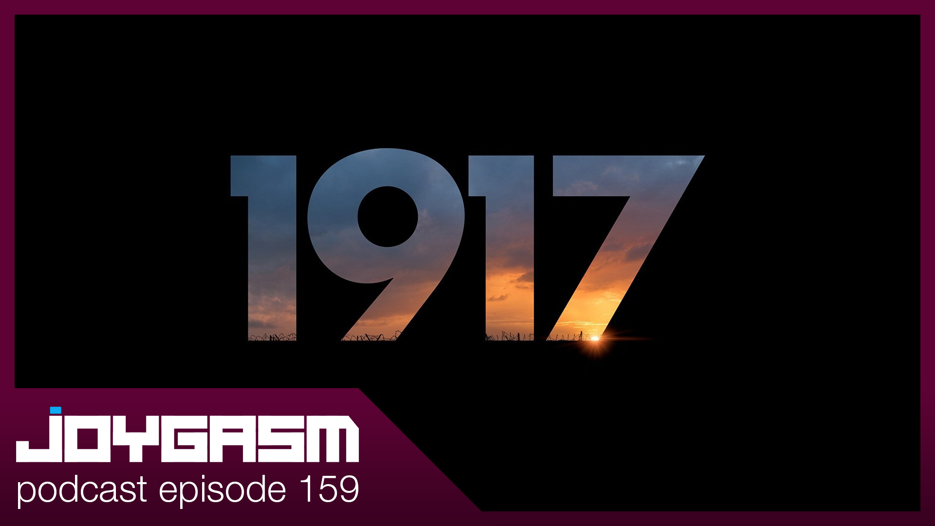 Ep. 159: 1917 Movie Review, Oscar Predictions, & More