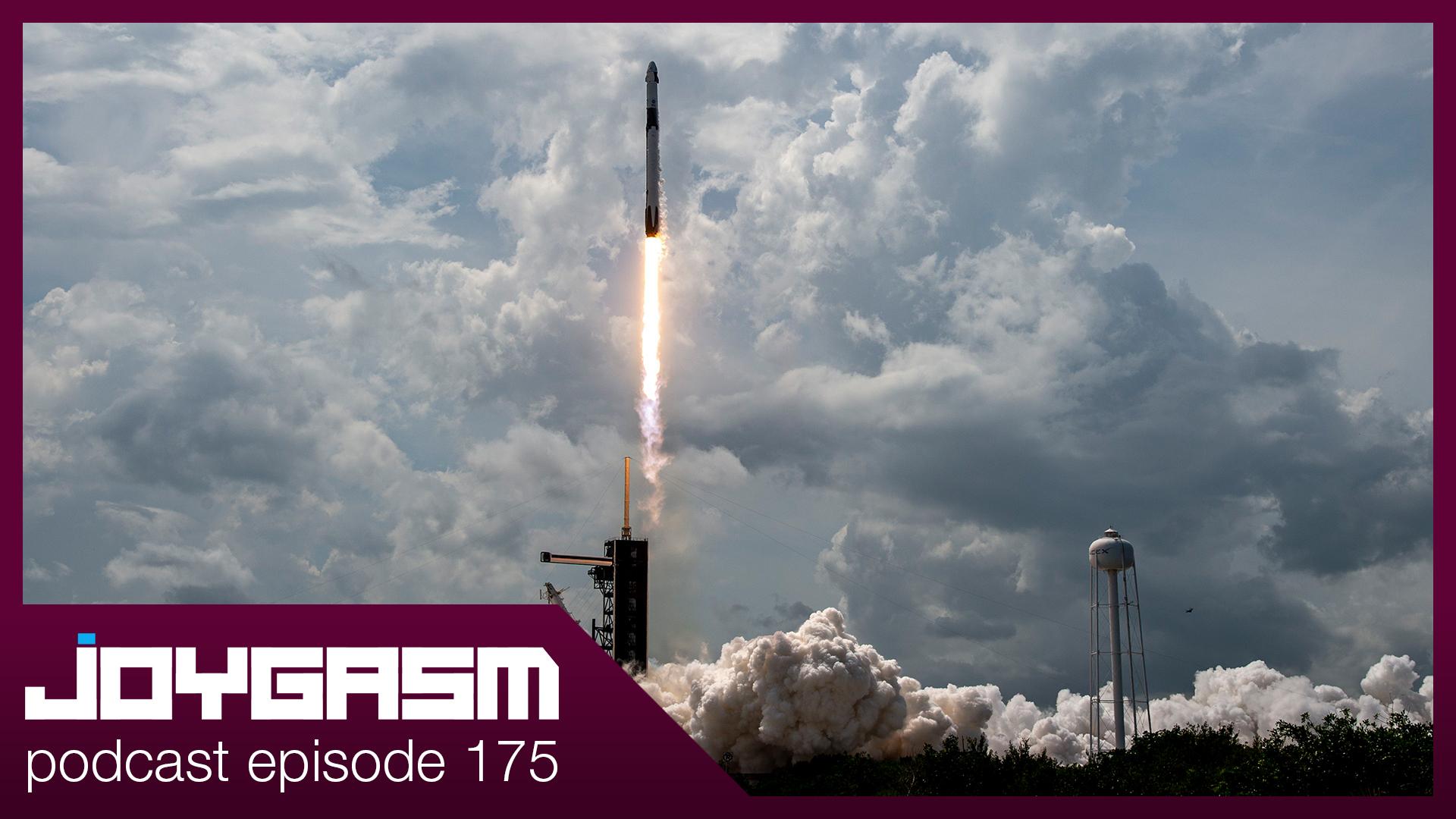 Ep. 175: Space X & NASA Make Historic Launch