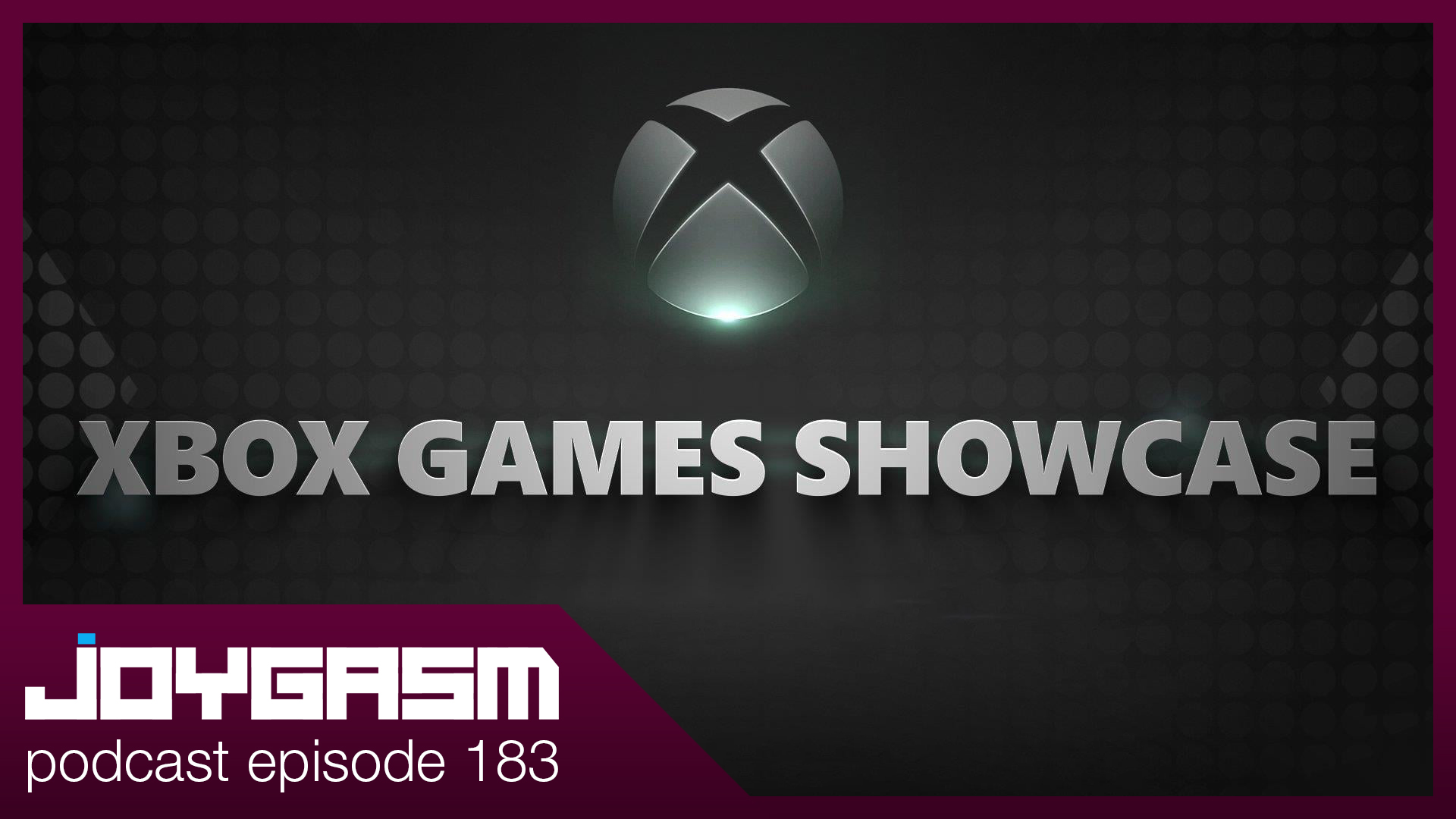 Ep. 183: Xbox First Party Games Show Impressions