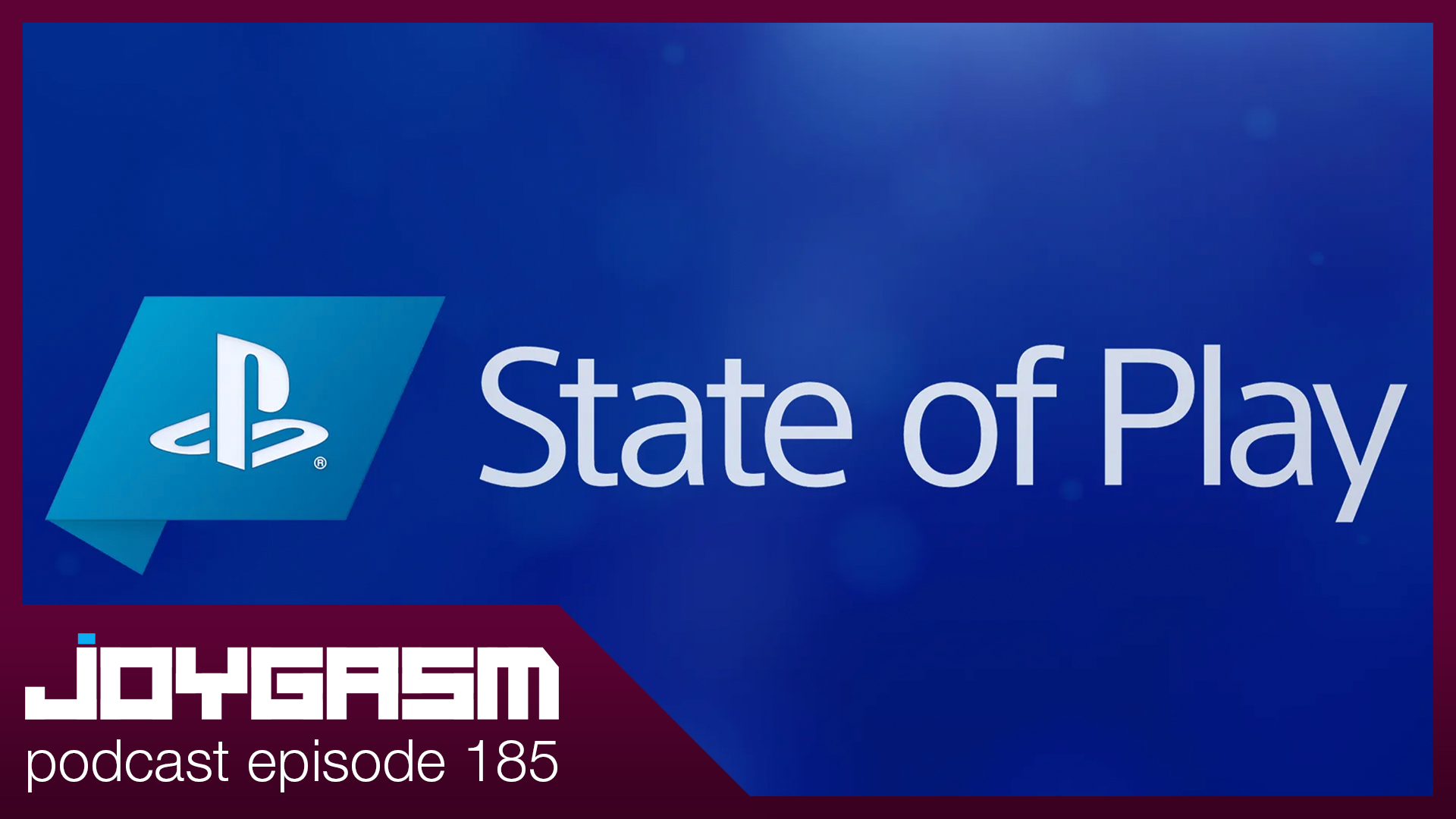 Ep. 185: Sony State Of Play August 2020 Impressions & More