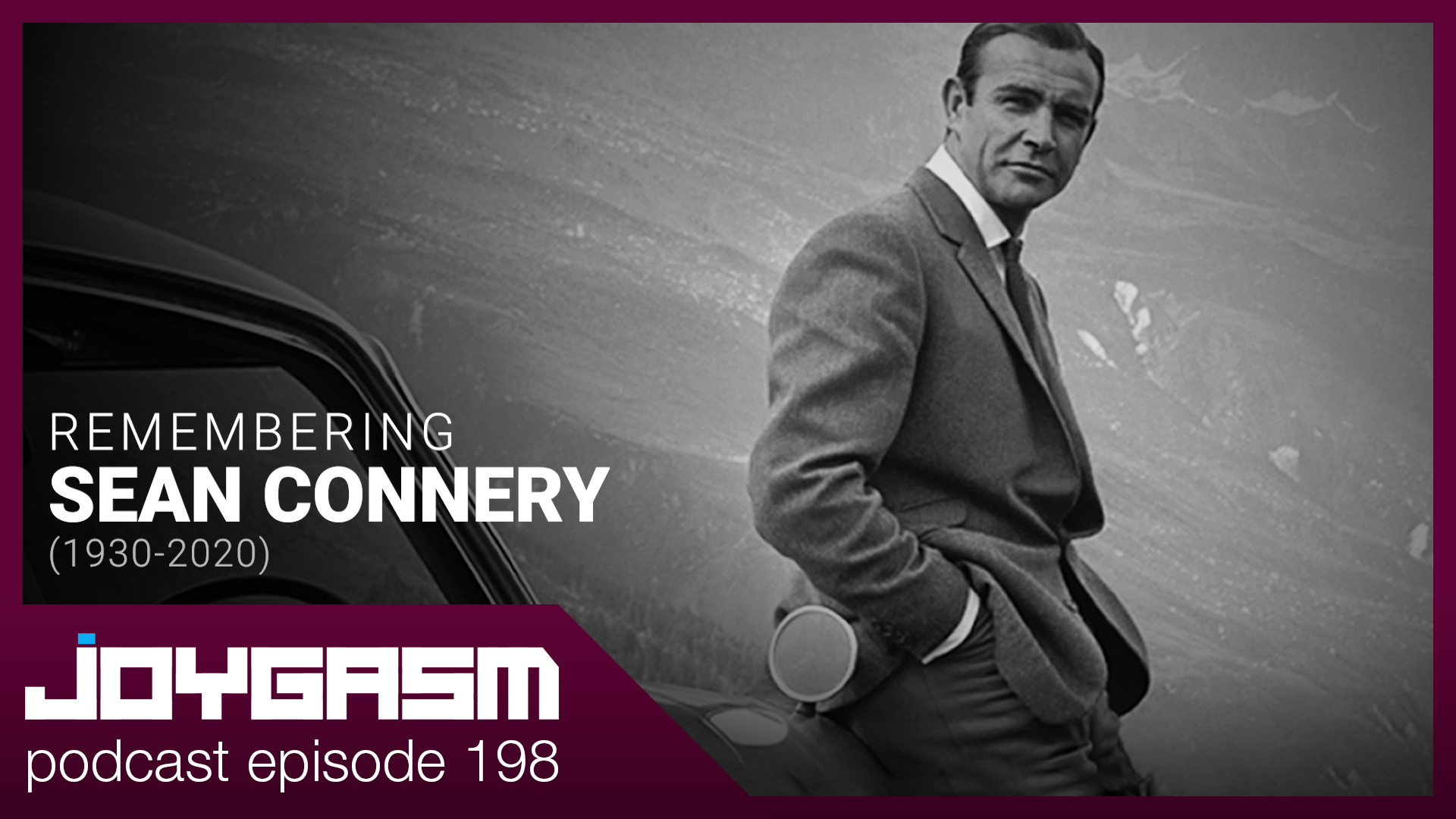 Ep. 198: Remembering Sean Connery