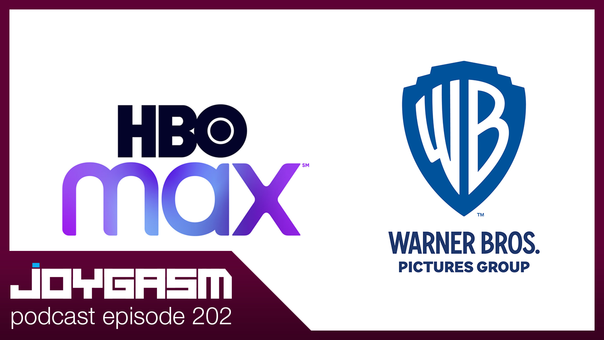Ep. 202: Warner Bros. Releases 2021 Movies on HBO Max