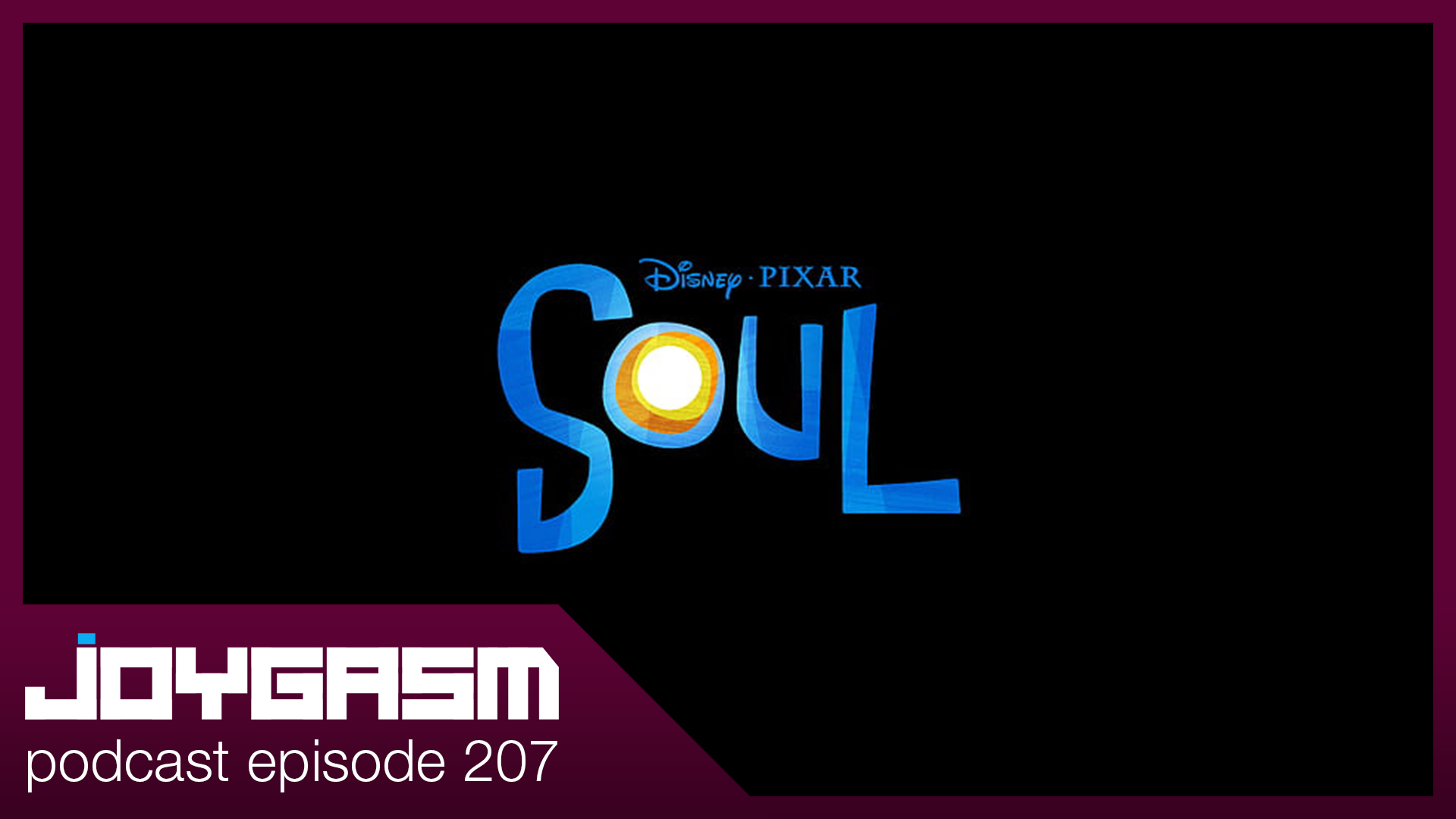Ep. 207: Disney Pixar Soul Movie Review