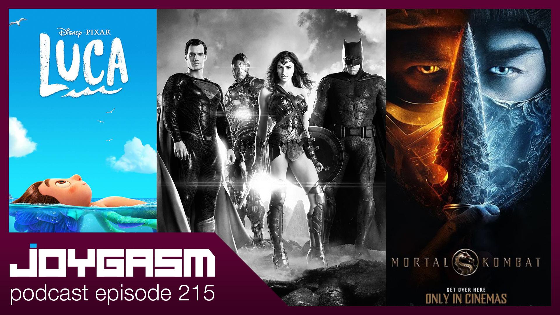 Ep 215: Mortal Kombat, Luca, & Zack Snyder Justice League Trailer Reactions