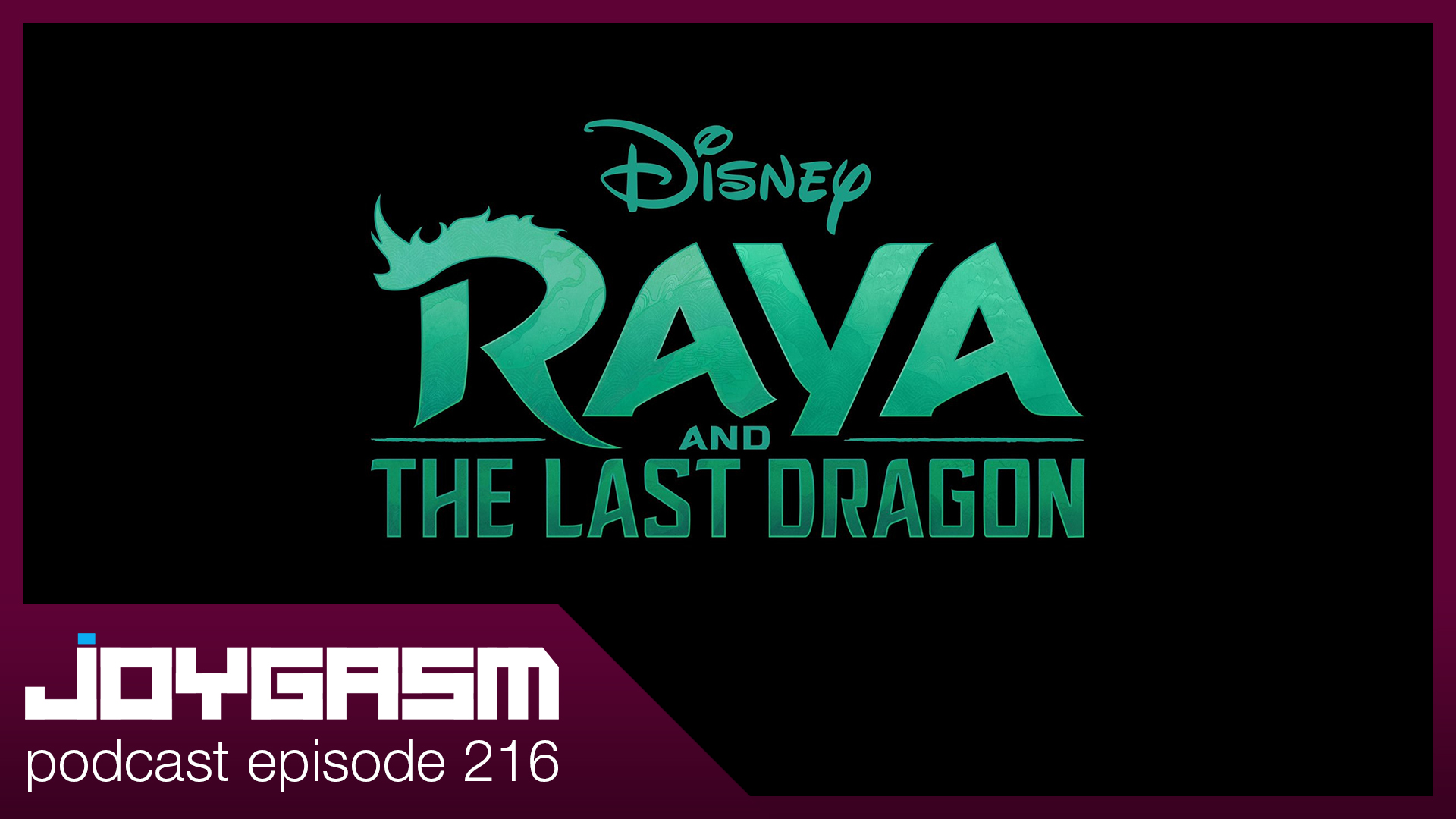 Ep 216: Raya And The Last Dragon Movie Review