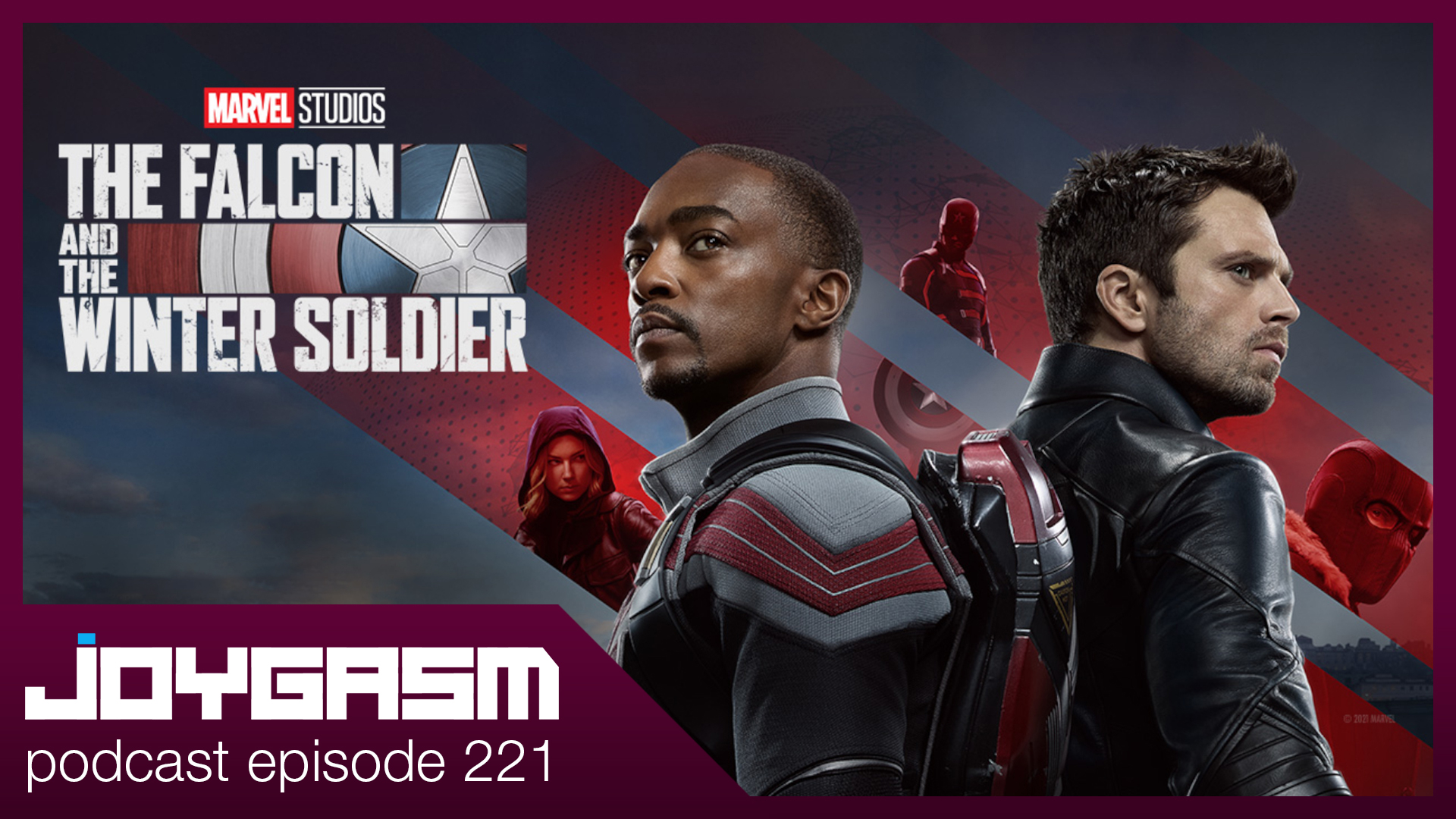 Ep. 221: The Falcon And The Winter Soldier Season 1 Review