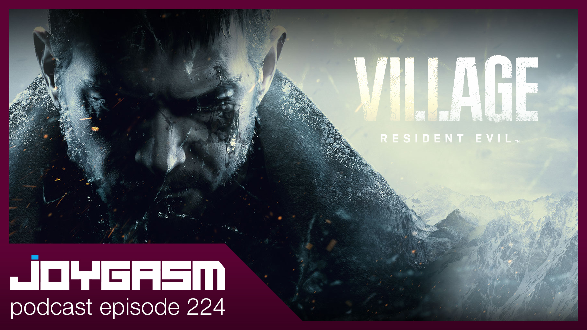 Ep. 224: Resident Evil Village Play Impressions