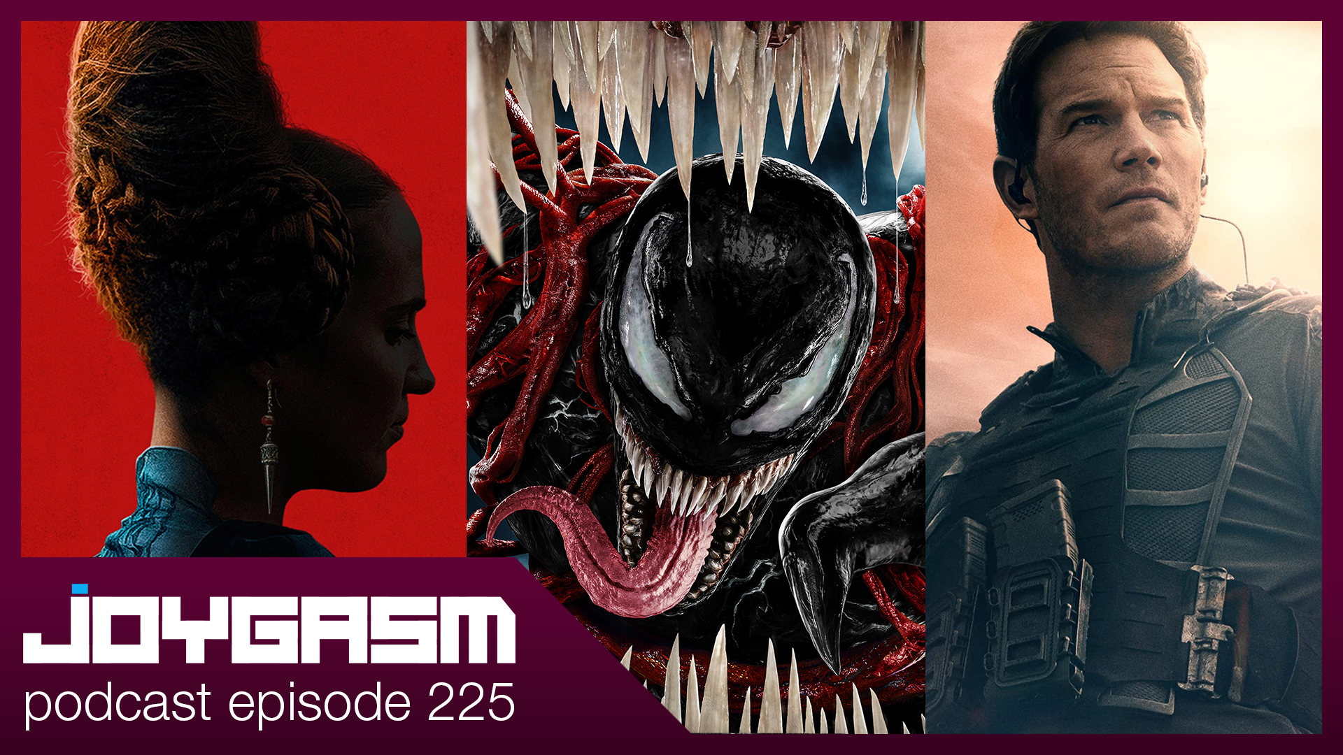 Joygasm Podcast Ep 225: Green Knight, Venom Let There Be Carnage, & Tomorrow War Trailer Reactions