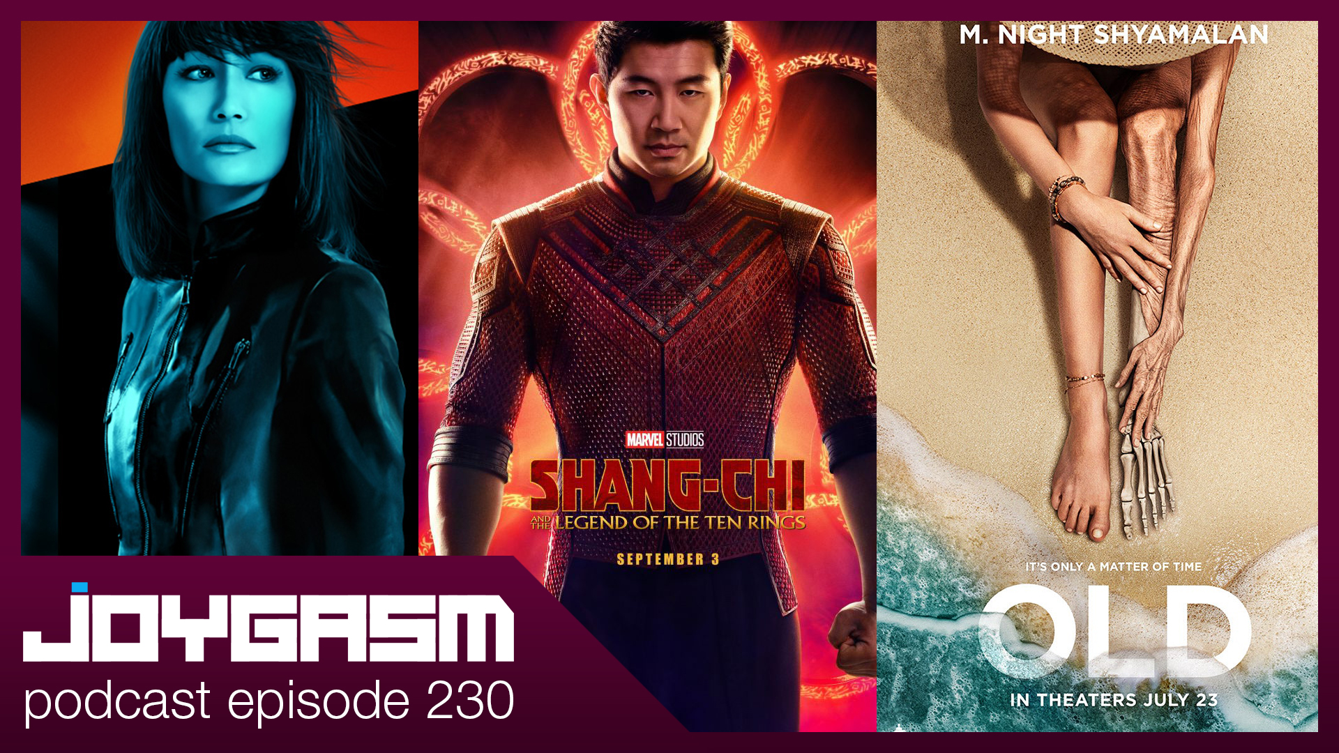 Joygasm Podcast Ep 230: OLD,  THE PROTÉGÉ, SHANG-CHI Movie Trailer Reactions & More