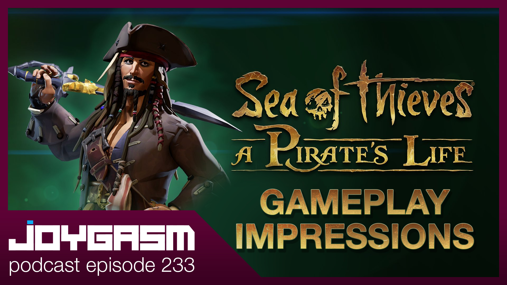 Ep. 233: Sea Of Thieves A Pirates Life Gameplay Impressions